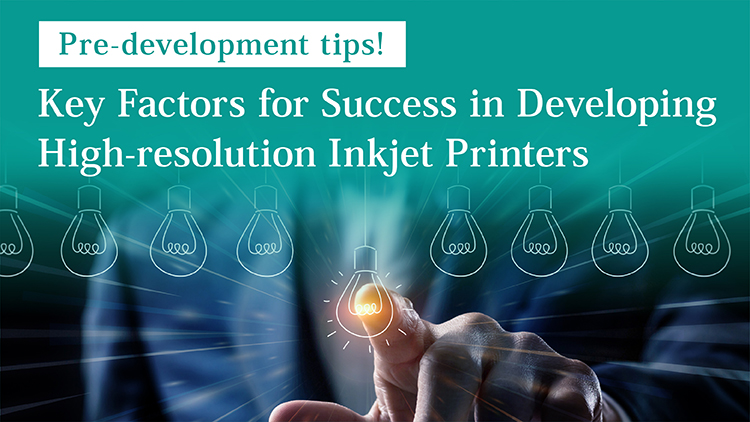Key ingredients for successful development of production inkjet printers